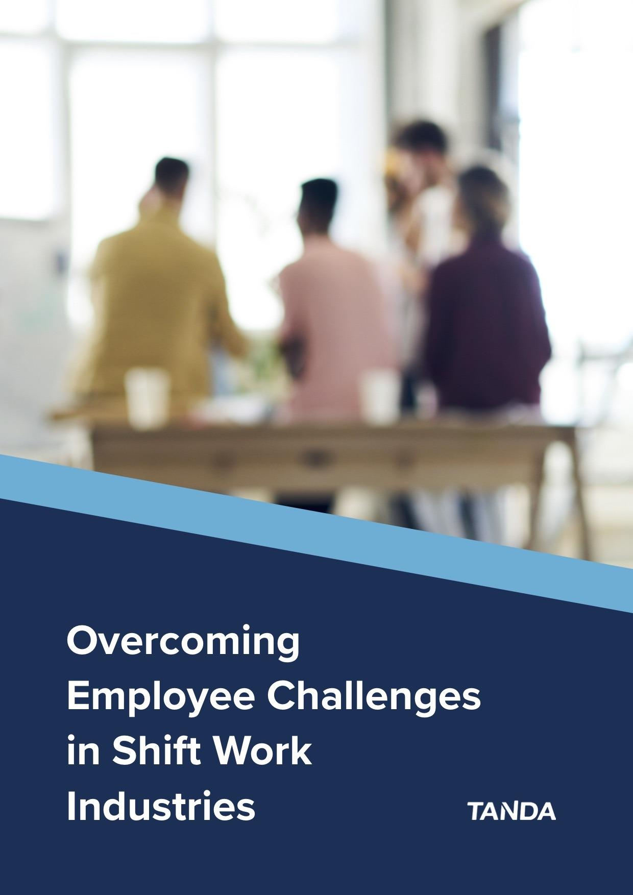 Overcoming Employee Challenges in Shift Work Industries